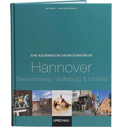 A Culinary Discovery Hannover, Braunschweig, Wolfsburg and Surrounding Areas